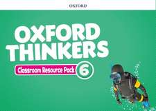 Oxford Thinkers: Level 6: Classroom Resource Pack