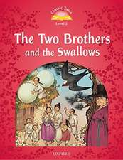 Classic Tales Second Edition: Level 2: The Two Brothers and the Swallows Audio Pack