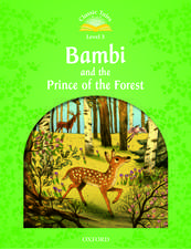 Classic Tales Second Edition: Level 3: Bambi and the Prince of the Forest