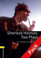 Oxford Bookworms Library: Level 1:: Sherlock Holmes: Two Plays audio CD pack