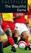 Oxford Bookworms Library Factfiles: Level 2:: The Beautiful Game