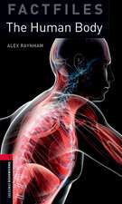 Oxford Bookworms Library Factfiles: Level 3:: The Human Body