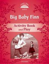 Classic Tales Second Edition: Level 2: Big Baby Finn Activity Book & Play