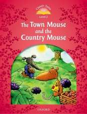 Classic Tales Second Edition: Level 2: The Town Mouse and the Country Mouse