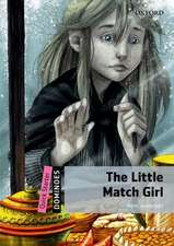 Dominoes: Quick Starter: The Little Match Girl