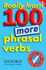 Really Learn 100 More Phrasal Verbs: Learn 100 frequent and useful phrasal verbs in English in six easy steps.