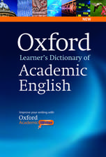 Oxford Learner's Dictionary of Academic English: Helps students learn the language they need to write academic English, whatever their chosen subject.