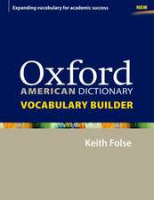 Oxford American Dictionary Vocabulary Builder: Lessons and activities for English language learners (ELLs) to consolidate and extend vocabulary