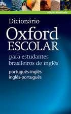 Dicionário Oxford Escolar para estudantes brasileiros de inglês (Português-Inglês / Inglês-Português)