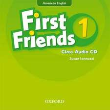 First Friends (American English): 1: Class Audio CD: First for American English, first for fun!