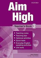 Aim High Level 3 Teacher's Book: A new secondary course which helps students become successful, independent language learners.