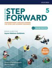 Step Forward: Level 5: Student Book with Online Practice: Standards-based language learning for work and academic readiness