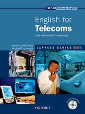 Express Series: English for Telecoms and Information Technology: A short, specialist English course.