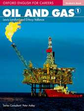 Oxford English for Careers: Oil and Gas 1: Student Book: A course for pre-work students who are studying for a career in the oil and gas industries.