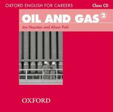 Oxford English for Careers: Oil and Gas 2: Class Audio CD: A course for pre-work students who are studying for a career in the oil and gas industries