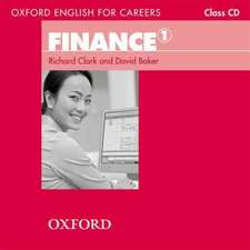 Oxford English for Careers:: Finance 1: Class CD: A course for pre-work students who are studying for a career in the finance industry.