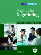 Express Series English for Negotiating: A short, specialist English course.