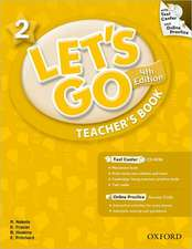 Let's Go: 2: Teacher's Book With Test Center Pack