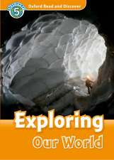 Oxford Read and Discover: Level 5: Exploring Our World