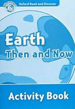 Oxford Read and Discover: Level 6: Earth Then and Now Activity Book