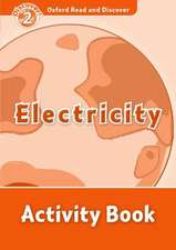 Oxford Read and Discover: Level 2: Electricity Activity Book