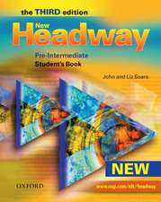 New Headway: Pre-Intermediate Third Edition: Student's Book: Six-level general English course for adults