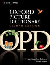 Oxford Picture Dictionary Second Edition: English-Farsi Edition: Bilingual Dictionary for Farsi-speaking teenage and adult students of English.