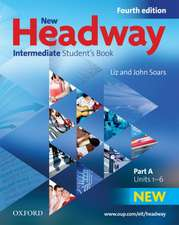 New Headway: Intermediate B1: Student's Book A: The world's most trusted English course