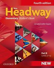 New Headway: Elementary A1 - A2: Student's Book B: The world's most trusted English course