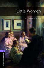 Oxford Bookworms Library: Level 4:: Little Women