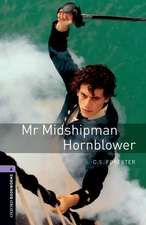 Oxford Bookworms Library: Level 4:: Mr Midshipman Hornblower