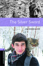 Oxford Bookworms Library: Level 4:: The Silver Sword