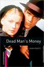 Oxford Bookworms Library: Starter Level:: Dead Man's Money