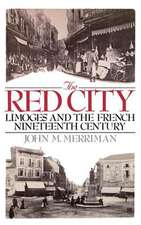 The Red City: Limoges and the French Nineteenth Century