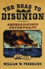 The Road to Disunion, Volume II: Volume II: Secessionists Triumphant, 1854-1861