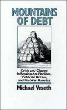 Mountains of Debt: Crisis and Change in Renaissance Florence, Postwar Britain, and Postwar America