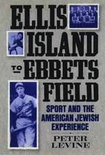 Ellis Island to Ebbets Field: Sport and the American-Jewish Experience