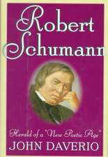 Robert Schumann: Herald of a 'New Poetic Age'
