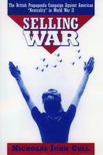 Selling War: The British Propaganda Campaign Against American `Neutrality' in World War II