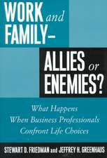 Work and Family - Allies or Enemies?: What Happens When Business Professionals Confront Life Choices