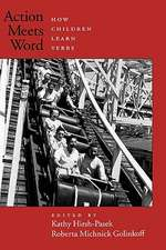Action Meets Word: How children learn verbs