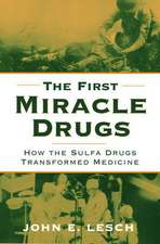 The First Miracle Drugs: How the Sulfa Drugs Transformed Medicine