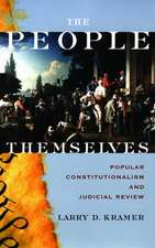 The People Themselves: Popular Constitutionalism and Judicial Review
