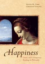 Happiness: Classic and Contemporary Readings in Philosophy