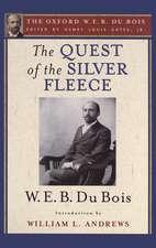 The Quest of the Silver Fleece: The Oxford W. E. B. Du Bois, Volume 14