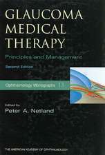 Glaucoma Medical Therapy: Principles and Management