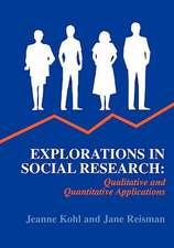 Explorations in Social Research: Qualitative and Quantitative Applications