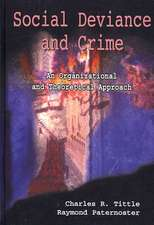 Social Deviance and Crime: An Organizational and Theoretical Approach