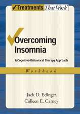 Overcoming Insomnia: Workbook: A Cognitive-Behavioral Therapy Approach