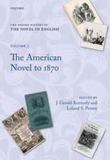 The Oxford History of the Novel in English: Volume 5: The American Novel from Its Beginnings to 1870